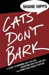 Cats Don't Bark: How to Find Your Purpose - eBook