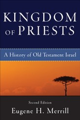 Kingdom of Priests: A History of Old Testament Israel - eBook