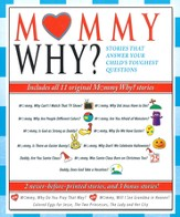 Mommy, Why? Collection: Stories That Answer Your Child's Toughest Questions (includes all 11 Mommy, Why? stories)
