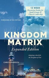 Kingdom Matrix: Expanded Edition: Designing a Church for the Kingdom of God