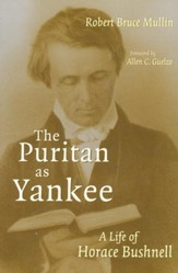The Puritan as Yankee: A Life of Horace Bushnell