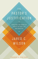 The Pastor's Justification: Applying the Work of Christ in Your Life and Ministry - eBook