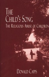 The Child's Song: The Religious Abuse of Children