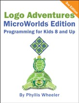 Logo Adventures, Microworlds Edition, Programming 2ND Edition, Programming for Kids 8 and Up