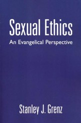 Sexual Ethics: An Evangelical Perspective