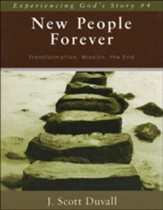 New People Forever: Transformation, Mission, the End