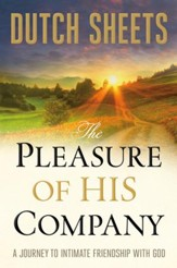 Pleasure of His Company, The: A Journey to Intimate Friendship With God - eBook