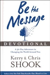 Be the Message Devotional: A 30-Day Adventure in Changing the World Around You