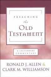 Preaching the Old Testament: A Lectionary Commentary