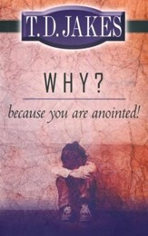 Why? Because You Are Anointed