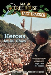 Magic Tree House Fact Tracker #28: Heroes for All Times: A Nonfiction Companion to Magic Tree House #51: High Time for Heroes - eBook