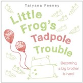 Little Frog's Tadpole Trouble - eBook
