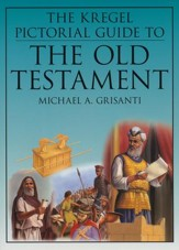The Kregel Pictorial Guide to The Old Testament