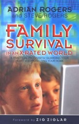 Family Survival in an X-Rated World: A Practical  Guide for Guarding your Heart and Protecting Your Home