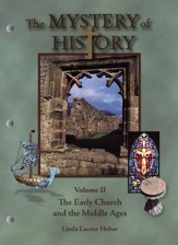 The Mystery Of History, Volume 2:  The Early Church and  the Middle Ages
