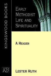 Early Methodist Life & Spirituality