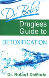 Dr. Bob's Drugless Guide to Detoxification - Slightly Imperfect