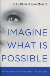 Imagine What Is Possible: Saying Yes to Changing the World, 10 copies