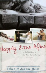 Happily Ever After: A Real-Life Look at Your First Year of Marriage . . . and Beyond