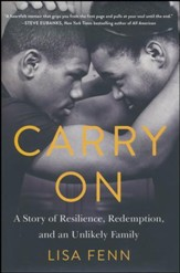 Carry On: A Story of Resilience, Redemption and an Unlikley Family
