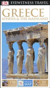 DK Eyewitness Travel Guide: Greece, Athens & the Mainland
