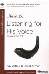 Jesus: Listening for His Voice (Mark 7-13)