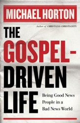 Gospel-Driven Life, The: Being Good News People in a Bad News World - eBook