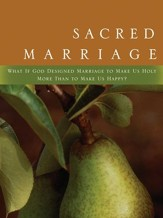 Sacred Marriage: What if God Designed Marriage to Make Us Holy More Than to Make Us Happy  - Slightly Imperfect