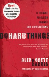 Do Hard Things: A Teenage Rebellion  Against Low Expectations