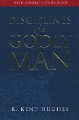 Disciplines of a Godly Man, 10th Anniversary Edition