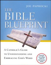 Bible Blueprint: A Catholic's Guide to Understanding and Embracing God's Word