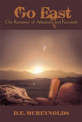 Go East: The Romance of Abraham and Keturah - eBook