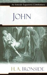 John: An Ironside Expository Commentary