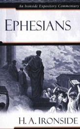 Ephesians: An Ironside Expository Commentary