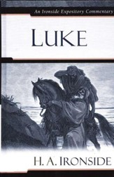 Luke: An Ironside Expository Commentary