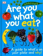 Are You What You Eat? An Easy to Digest Guide to What's On Your Plate and Why