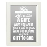 Life is Like a Gift Mirror