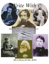 Write With The Best: Modeling Writing after Great Authors of World Literature, Volume 2 (Grades 6-12)