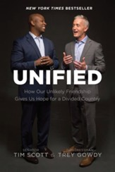 Unified: How Our Unlikely Friendship Gives Us Hope for a Divided Country