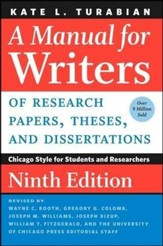 A Manual for Writers of Research Papers, Theses, and Dissertations, Ninth Edition: Chicago Style for Students and Researchers (Revised)