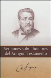 Sermones Sobre Hombres del Antiguo Testamento  (Sermons on Men of the Old Testament)
