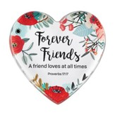 Forever Friends, A Friend Loves as All Times, Proverbs 17:17, Glass Heart Paperweight
