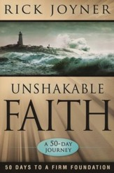 Unshakable Faith: 50 Days to a Firm Foundation: A  50-Day Journey