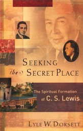 Seeking the Secret Place: The Spiritual Formation of C.S. Lewis