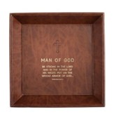 Man of God, Be Strong in the Lord, Ephesians 6:10, Valet Tray