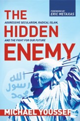 The Hidden Enemy: Aggressive Secularism, Radical Islam, and the Fight for Our Future [Hardcover]