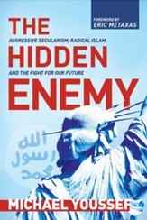 The Hidden Enemy: Aggressive Secularism, Radical Islam, and the Fight for Our Future [Paperback]