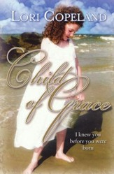 Child of Grace: I Knew You Before You Were Born