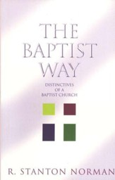 The Baptist Way: Distinctives of a Baptist Church