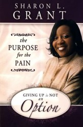 Giving Up Is Not An Option: The Purpose for the Pain